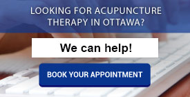 Looking for acupuncture therapy in Ottawa? - We can help! Book Your Appointment
